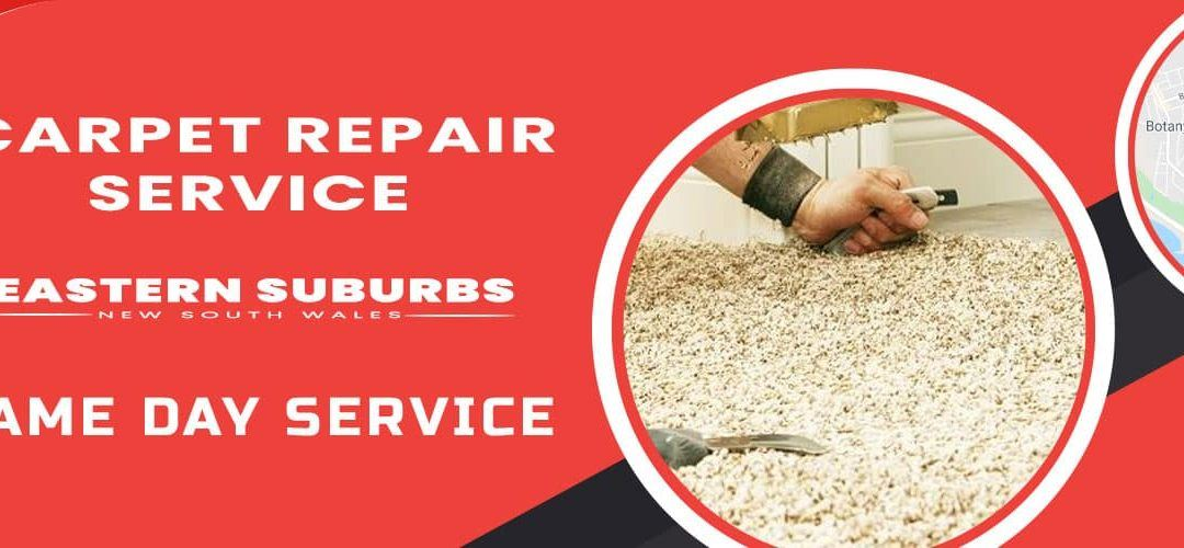 Carpet Repair Eastern Suburbs